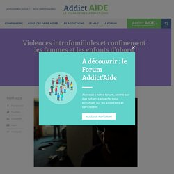 Violences intrafamiliales et confinement : les femmes et les enfants d'abord !