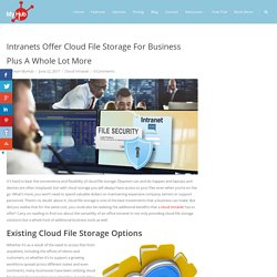 Intranets Offer Cloud File Storage For Business Plus A Whole Lot More