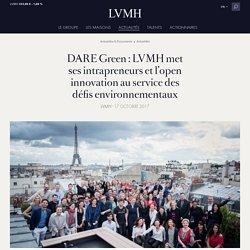 DARE Green : LVMH met ses intrapreneurs et l'open innovation au service des défis environnementaux