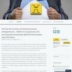 De l'art de recruter en interne les bons intrapreneurs – Partie 2: un processus de recrutement animé par Board of Innovation chez SD Worx – Les Hacktivateurs