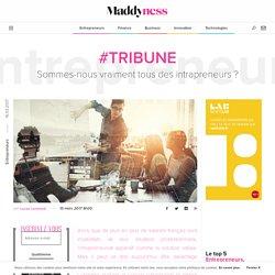 #Tribune : Sommes-nous vraiment tous des intrapreneurs ? - Maddyness