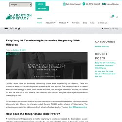 Easy Way Of Terminating Intrauterine Pregnancy With Mifeprex