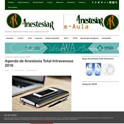 Agenda de Anestesia Total Intravenosa 2016 - AnestesiaR