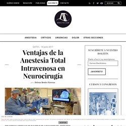 Ventajas de la Anestesia Total Intravenosa en Neurocirugía