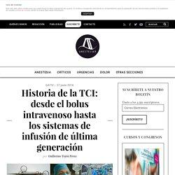 Historia de la TCI: desde el bolus intravenoso hasta los sistemas de infusión de última generación - AnestesiaR