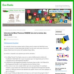 Intreview de Mme Florence ROBINE lors de la remise des labels E3D