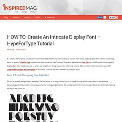 HOW TO: Create An Intricate Display Font - HypeForType Tutorial