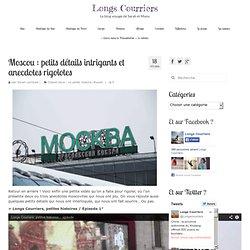 Moscou : petits détails intrigants et anecdotes rigolotes