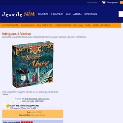 Intrigues à Venise: jeu de société chez Jeux de NIM