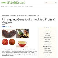 7 Intriguing Genetically Modified Fruits & Veggies - WebEcoist