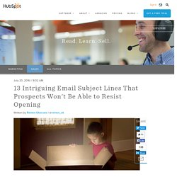 13 Intriguing Email Subject Lines That Prospects Won't Be Able to Resist Opening