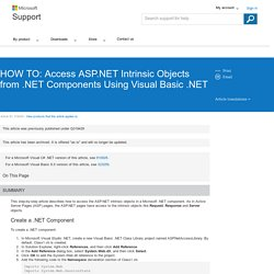 HOW TO: Access ASP.NET Intrinsic Objects from .NET Components Using Visual Basic .NET