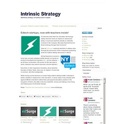 Intrinsic Strategy : Edtech startups, now with teachers inside!