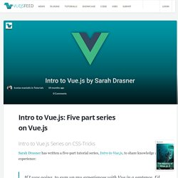Intro to Vue.js: Five part series on Vue.js - Vue.js Feed