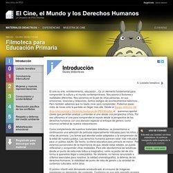 Introducción - Filmoteca para Educación Primaria - Guias didácticas - El Cine, el Mundo y los Derechos Humanos