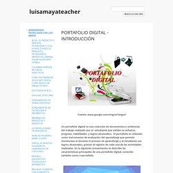 PORTAFOLIO DIGITAL - INTRODUCCIÓN - luisamayateacher