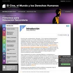 Introducción - Filmoteca para Educación Secundaria - Guias didácticas - El Cine, el Mundo y los Derechos Humanos
