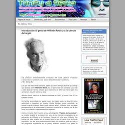Introducción al genio de Wilhelm Reich y a la ciencia del orgón