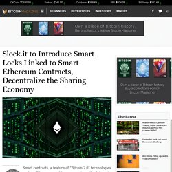 Slock.it to Introduce Smart Locks Linked to Smart Ethereum Contracts, Decentralize the Sharing Economy