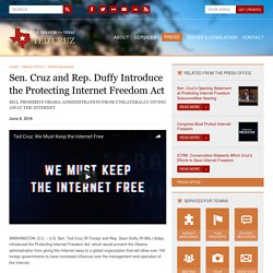 Sen. Cruz and Rep. Duffy Introduce the Protecting Internet Freedom Act | Ted Cruz | U.S. Senator for Texas