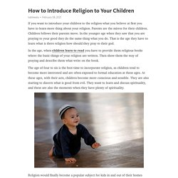 How to Introduce Religion to Your Children – Telegraph