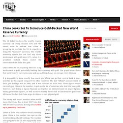 China Looks Set To Introduce Gold-Backed New World Reserve Currency