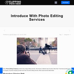 Introduce With Photo Editing Services