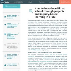 How to Introduce RRI at school through project- and inquiry-based learning in STEM - RRI Tools