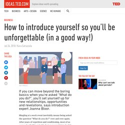 How to introduce yourself so you'll be unforgettable (in a good way!)