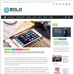 When Steve Jobs Introduced iPhone? - Solo Technology