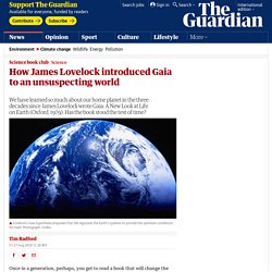 How James Lovelock introduced Gaia to an unsuspecting world