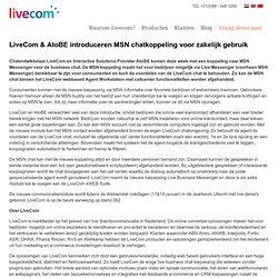 LiveCom & AtoBE introduceren MSN chatkoppeling voor zakelijk gebruik