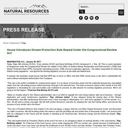 2017 - House Introduces Stream Protection Rule Repeal Under the Congressional Review Act - House Committee on Natural Resources