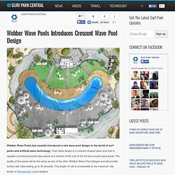 Webber Wave Pools Introduces Crescent Wave Pool Design