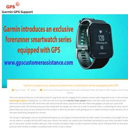 Garmin introduces an exclusive forerunner smartwatch series equipped with GPS - Garmin GPS Support