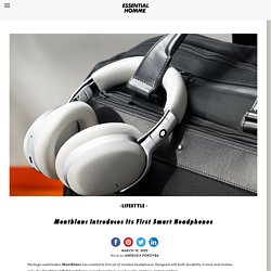 Montblanc Introduces Its First Smart HeadphonesEssential Homme Magazine