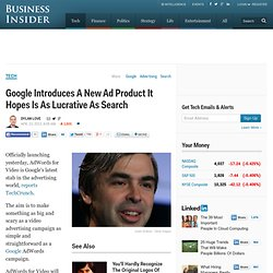 Google Introduces A New Ad Product It Hopes Is As Lucrative As Search