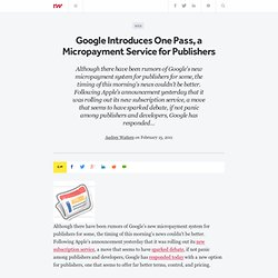 Google Introduces One Pass, a Micropayment Service for Publishers