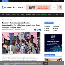 Première Vision introduces flexible opportunities for exhibitors; reveals new dates along with digital tools