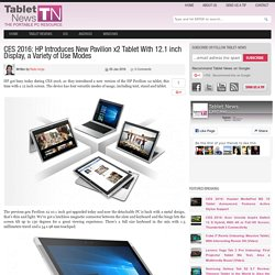 CES 2016: HP Introduces New Pavilion x2 Tablet With 12.1 inch Display, a Variety of Use Modes