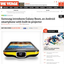 Samsung introduces Galaxy Beam, an Android smartphone with built-in projector