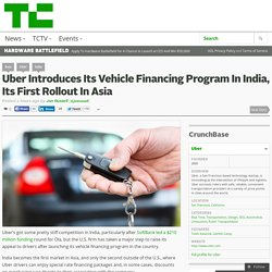 Uber Introduces Its Vehicle Financing Program In India, Its First Rollout In Asia