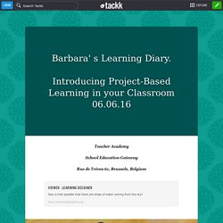 Barbara' s Learning Diary. Introducing Project-Based Learning in your Classroom06.06.16