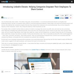 Introducing LinkedIn Elevate: Helping Companies Empower Their Employees To Share Content