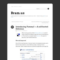 Introducing Yummy! — A self hosted Delicious | Bram.us