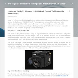 Introducing the Highly Advanced FLIR DUO Pro R Thermal Visible Industrial Drone Camera