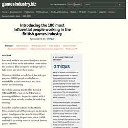 Introducing the 100 most influential people working in the British games industry