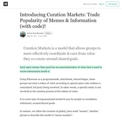 Introducing Curation Markets: Trade Popularity of Memes & Information (with code)!