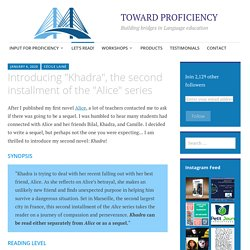 """Introducing """"Khadra"""", the second installment of the """"Alice"""" series – TOWARD PROFICIENCY"""
