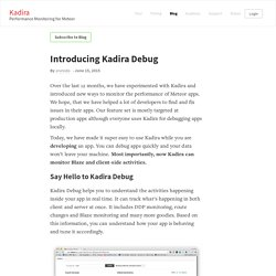 Introducing Kadira Debug - Kadira Blog